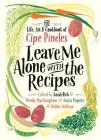 Leave Me Alone with the Recipes: The Life, Art, and Cookbook of Cipe Pineles Cover Image