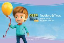 Deep Blue Kids Toddlers & Twos Bible Story Picture Cards Summer 2018 Cover Image