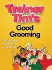 Trainer Tim's Good Grooming Cover Image