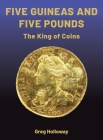 Five Pounds and Five Guineas - The King of Coins: The King of Coins Cover Image