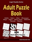 Adult Puzzle Book: 500 Medium Adults Puzzles (Sudoku, Kakuro, Hitori, Minesweeper, Masyu, Suguru, Binary Puzzle, Slitherlink, Futoshiki, Cover Image