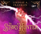 The Story Hunter (The Weaver Trilogy #3) Cover Image