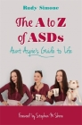 The A to Z of Asds: Aunt Aspie's Guide to Life Cover Image