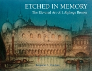 Etched in Memory - The Elevated Art of J. Alphege Brewer Cover Image