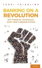Banking on a Revolution: Why Financial Technology Won't Save a Broken System Cover Image