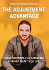 The Adjustment Advantage: Your Potential for Achieving a Higher Quality of Life Cover Image