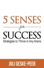 5 Senses for Success: Strategies to Thrive in Any Arena Cover Image