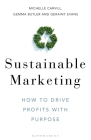 Sustainable Marketing: How to Drive Profits with Purpose Cover Image
