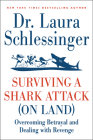 Surviving a Shark Attack (on Land): Overcoming Betrayal and Dealing with Revenge Cover Image