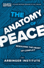 The Anatomy of Peace, Fourth Edition: Resolving the Heart of Conflict Cover Image