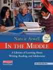 In the Middle, Third Edition: A Lifetime of Learning about Writing, Reading, and Adolescents Cover Image