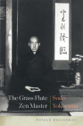 The Grass Flute Zen Master: Sodo Yokoyama Cover Image