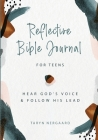Reflective Bible Journal for Teens: Hear God's Voice and Follow His Lead Cover Image