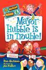 My Weirder School #6: Mayor Hubble Is in Trouble! Cover Image