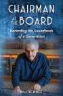 Chairman at the Board: Recording the Soundtrack of a Generation Cover Image