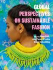 Global Perspectives on Sustainable Fashion Cover Image