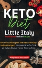 Keto Diet Little Italy: Are You Looking for The Best and Easy Italian Recipes? Discover How To Cook an Italian Dish at Home Step by Step. Cover Image