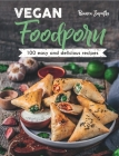 Vegan Foodporn: 100 Easy and Delicious Recipes Cover Image