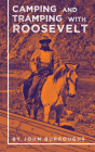Camping and Tramping with Roosevelt Cover Image
