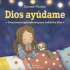 Dios Ayúdame (Lord Help Me Spanish Edition): Oraciones inspiradoras para todos los días Cover Image