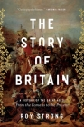 The Story of Britain: A History of the Great Ages: From the Romans to the Present Cover Image