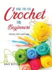 Basic and Easy Crochet for Beginners: Step-By-Step Guide 2021 Cover Image