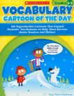 Vocabulary Cartoon of the Day for Grades 2-3: 180 Reproducible Cartoons That Expand Students' Vocabularies to Help Them Become Better Readers and Writers Cover Image