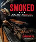 Smoked: One Man's Journey to Find Incredible Recipes, Standout Pitmasters and the Stories Behind Them Cover Image