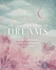 The Complete Book of Dreams: A Guide to Unlocking the Meaning and Healing Power of Your Dreams (Complete Illustrated Encyclopedia #5) Cover Image