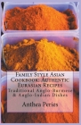 Family Style Asian Cookbook: Authentic Eurasian Recipes: Traditional Anglo-Burmese & Anglo-Indian Cover Image