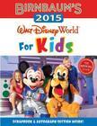 Birnbaum's 2015 Walt Disney World For Kids: The Official Guide (Birnbaum Guides) Cover Image