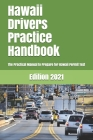 Hawaii Drivers Practice Handbook: The Manual to prepare for Hawaii Permit Test - More than 300 Questions and Answers Cover Image
