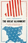 The Great Alignment: Race, Party Transformation, and the Rise of Donald Trump Cover Image