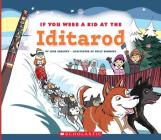 If You Were a Kid at the Iditarod (If You Were a Kid) (Library Edition) Cover Image