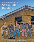 A Complete Guide to Straw Bale Building Cover Image