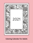 2021 Coloring Calendar For Adults: A monthly planner with words of positive affirmation coloring pages Cover Image