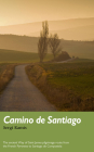 Camino de Santiago: The ancient Way of Saint James pilgrimage route from the French Pyrenees to Santiago de Compostela (Trail Guides) Cover Image