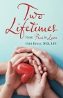 Two Lifetimes: From Fear to Love Cover Image