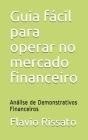 Guia fácil para operar no mercado financeiro: Análise de Demonstrativos Financeiros Cover Image