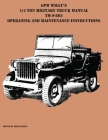 GPW Willy's 1/4 Ton Military Truck Manual TM 9-803 Operating and Maintenance Instructions Cover Image
