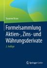 Formelsammlung Aktien-, Zins- Und Währungsderivate Cover Image