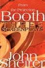 From the Projection Booth: Three Screenplays Cover Image