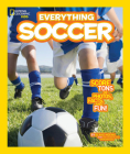National Geographic Kids Everything Soccer: Score Tons of Photos, Facts, and Fun Cover Image
