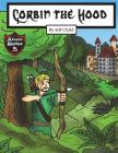 Corbin the Hood: An Archer with a Purpose (Kids' Adventure Stories) Cover Image