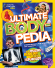 Ultimate Bodypedia: An Amazing Inside-Out Tour of the Human Body Cover Image