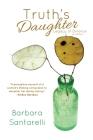 Truth's Daughter: Legacy of Divorce, A Memoir Cover Image