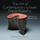The Art of Contemporary Woven Paper Basketry: Explorations in Diagonal Twill Cover Image