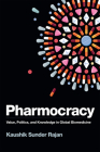 Pharmocracy: Value, Politics, and Knowledge in Global Biomedicine (Experimental Futures) Cover Image