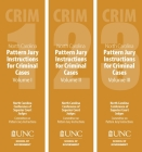 North Carolina Pattern Jury Instructions for Criminal Cases, 2020 Edition: Volumes 1-3 Cover Image