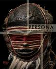 Persona: Masks of Africa: Identities Hidden and Revealed Cover Image